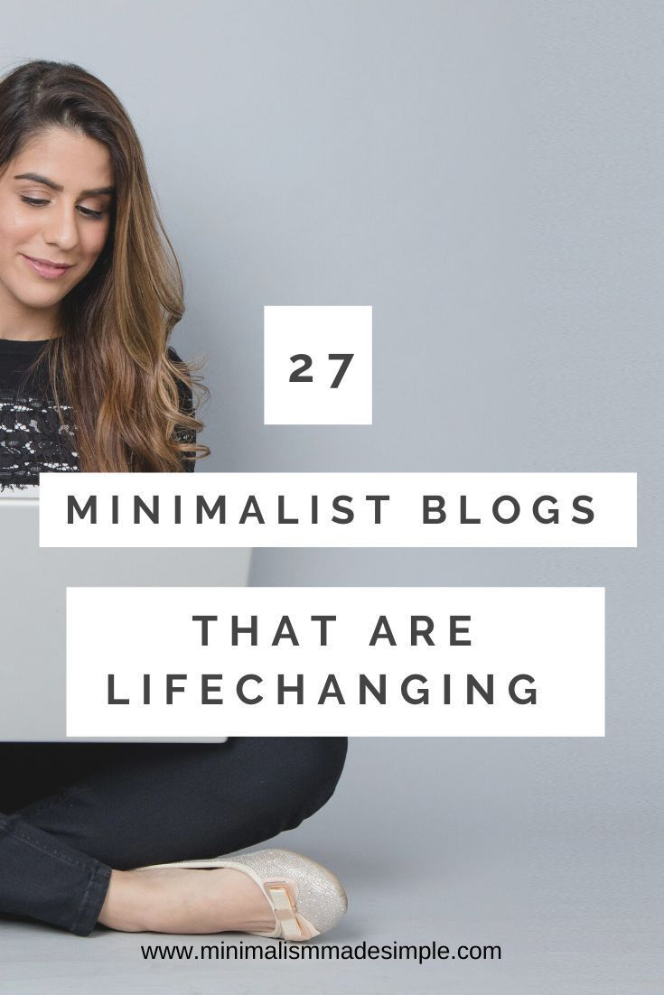 Looking for some minimalist inspiration? Check out these 27 lifechanging minimalist blogs to jumpstart your minimalist lifestyle today. #minimalistblogs #minimalism #minimalistinspiration