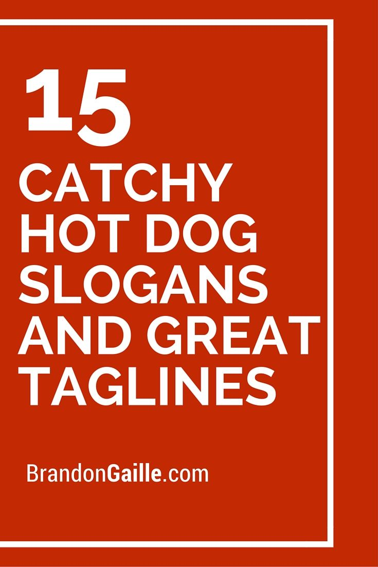 51 Catchy Hot Dog Slogans And Great Taglines Business Slogans