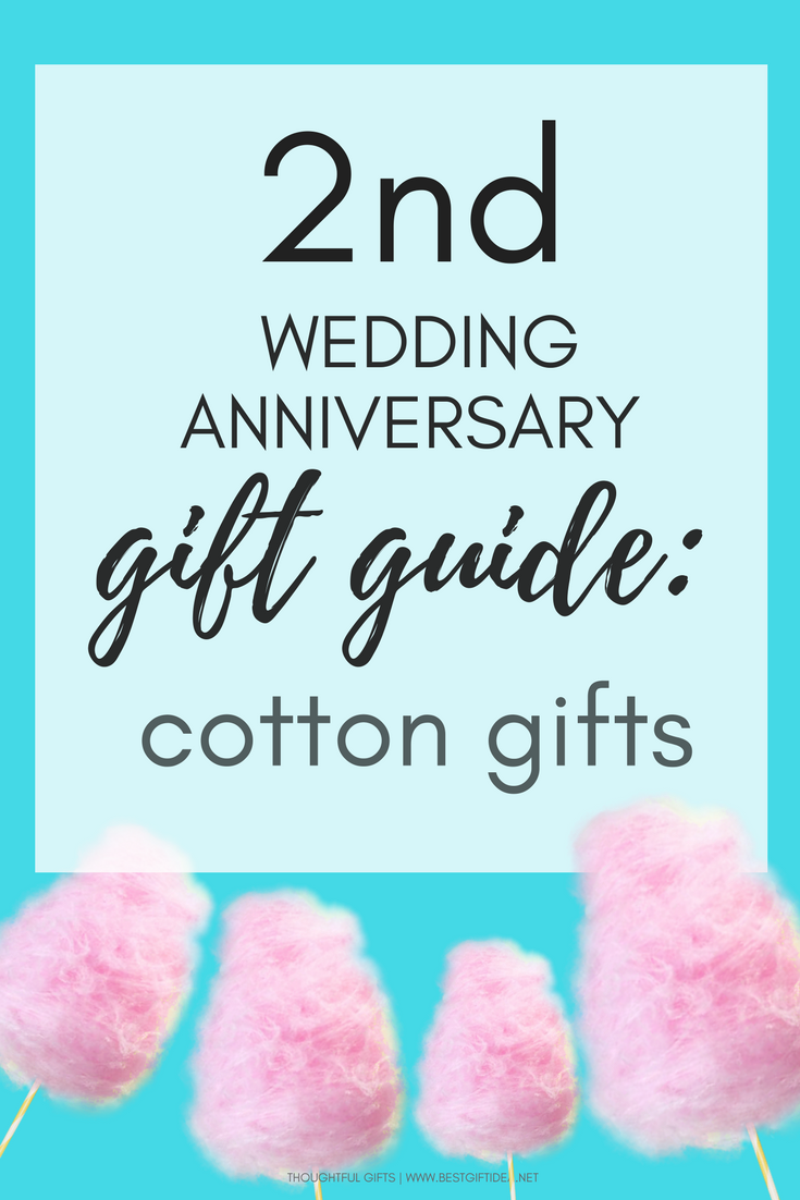 Second Wedding Anniversary Gift Guide Cotton Gift Ideas For Year Nr 2 Second Wedding Anniversary Gift 20th Wedding Anniversary Gifts Diy Anniversary Gifts For Him