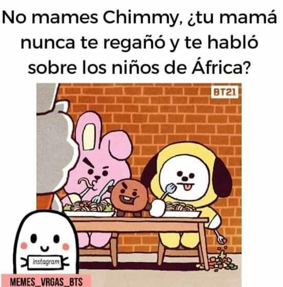 Chimmy Me Representa Aunque A Mi Si Me Dijeron Sobre Los Ninos De Africa Memes Bts Memes Bts Memes Caras