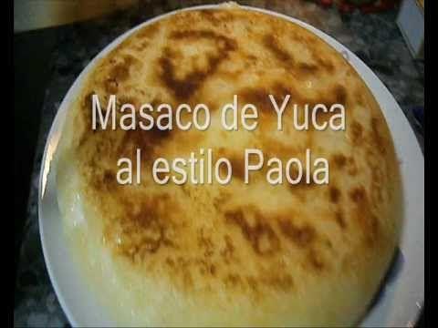 Masaco de Yuca con Queso (receta al estilo La Cocina de Paola ...