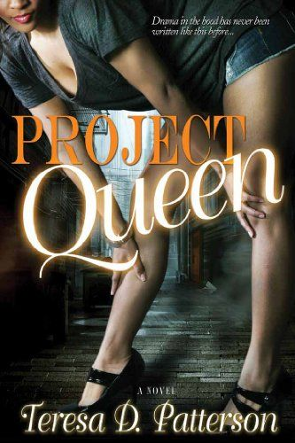 Project Queen by [Patterson, Teresa D.]