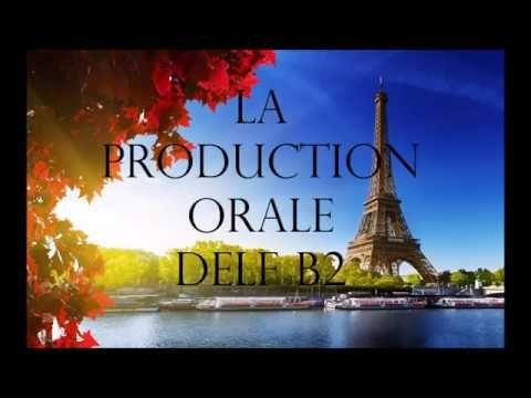 DELF B2 LA PRODUCTION ORALE CONSEILS YouTube