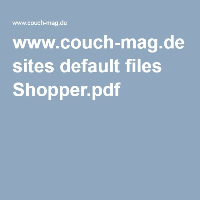 www.couch-mag.de sites default files Shopper.pdf