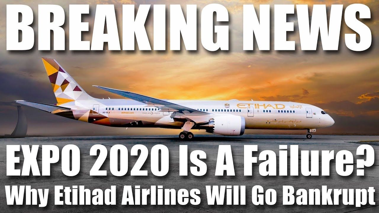 Breaking News Is Expo 2020 A Failure Etihad Bankruptcy Qnet