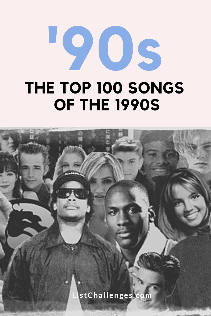 The Top 100 Songs of the 90s Top 100 songs, 100 songs