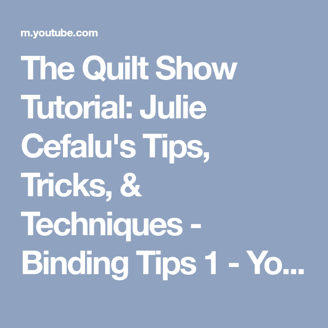 The Quilt Show Tutorial: Julie Cefalu's Tips, Tricks