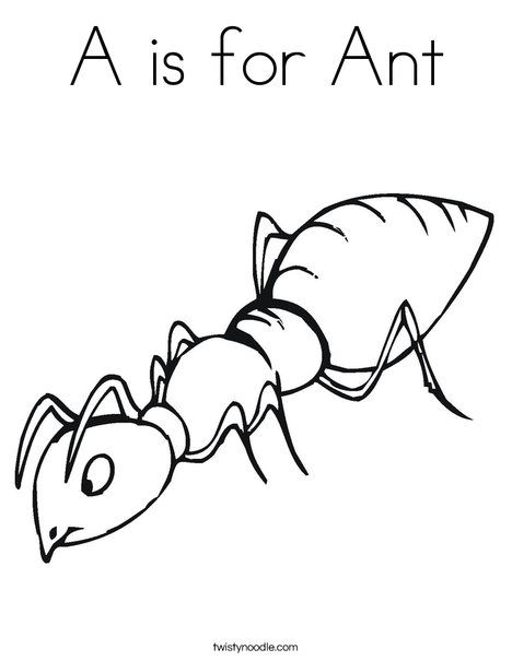 A Is For Ant Coloring Page From Twistynoodle Com Homeschool