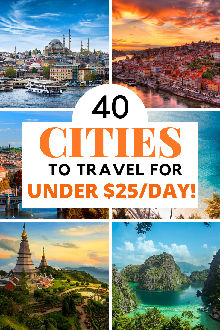 40 Cities You Can Travel To For Under 25 Day Amazing Travel Destinations Solo Travel Travel Getaway
