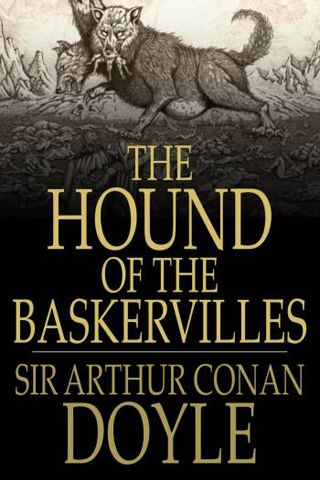 a literary analysis of the hound of the baskervilles sherlock holmes by sir arthur conan doyle The hound of the baskervilles analysis  at the start of the hound of the baskervilles, detective sherlock holmes and his  sir arthur conan doyle may have.