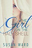 Free Kindle Book -   The Girl On The Half Shell (The Half Shell Series Book 1)