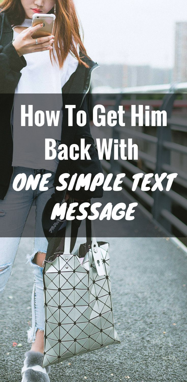 How To Get Him Back With One Simple Text  Getting Him -6603