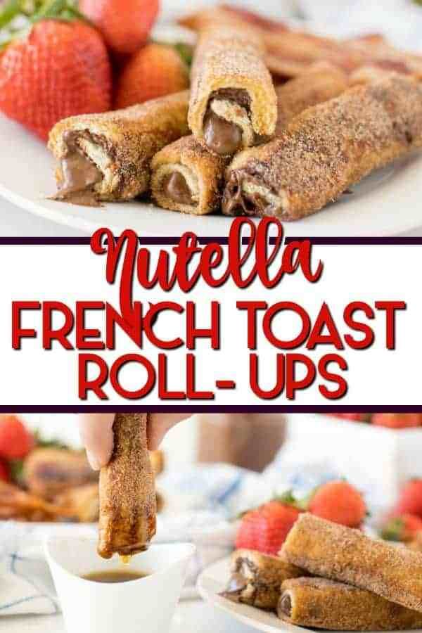 Nutella French Toast Roll-Ups - the BEST weekend breakfast ever!