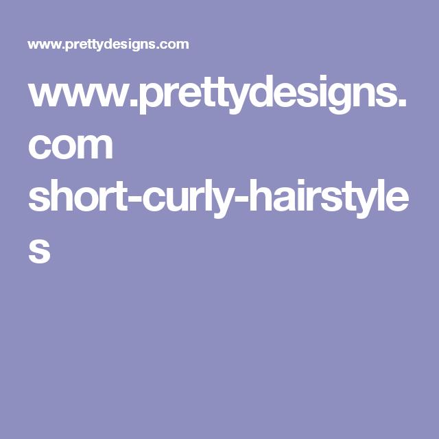 www.prettydesigns.com short-curly-hairstyles