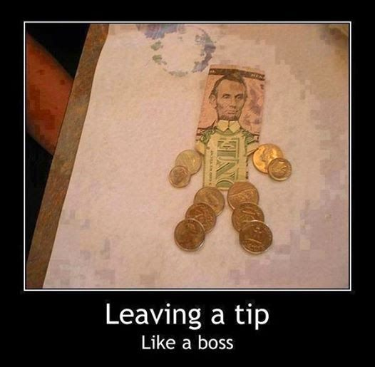 funny pictures and quotes: Leaving a Tip like a boss