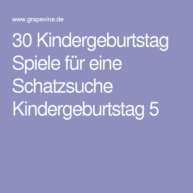 30 kindergeburtstag spiele f r eine schatzsuche kindergeburtstag 5 geburtstags oder sonstige. Black Bedroom Furniture Sets. Home Design Ideas