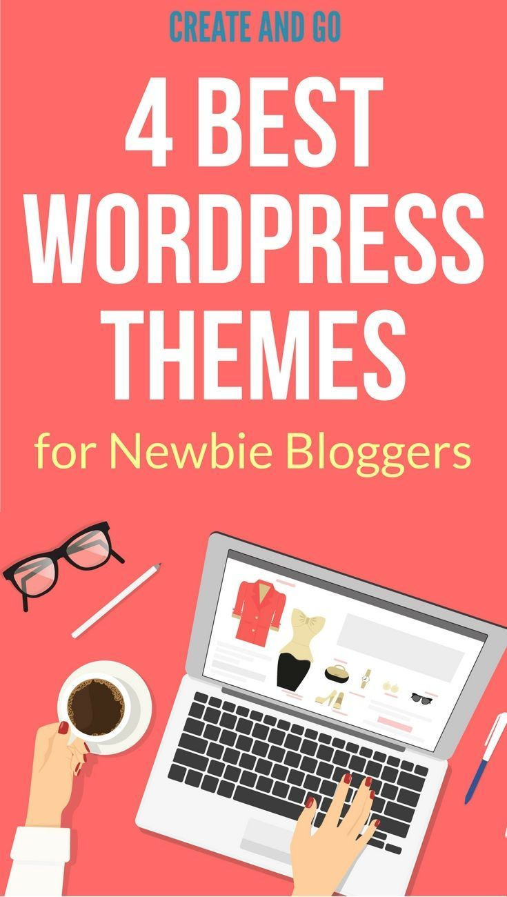 Best WordPress Themes for Bloggers | Blogging for Beginners | Blog Tips | http://createandgo.co/best-wordpress-themes-for-bloggers/