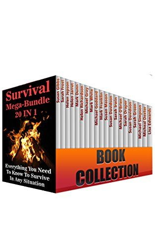 Survival Mega-Bundle 20 In 1. Everything You Need To Know To Survive In Any Situation: (Survival Gear, Survival Food, Survival Books) (Zombie Survival Kit, Water Purifier Survival) by [Edwards, Lisa, Dexter, Micheal, Simpson, Michael, Green, Sarah, Davidson, Susan, Draper, Sarah, O'Brien, Michael, Irwin, Sarah]