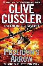 Poseidon's arrow  Author:Clive Cussler; Dirk Cussler  Publisher:New York : G. P. Putnam's Sons, ©2012.  Edition/Format: Book : Fiction : English   Summary:Ruthless Austrian entrepreneur Edward Bolcke has managed to steal a crucial component of the U.S. Navy's latest submarine technology--and he has found a way to hijack the world's supply of rare earth minerals. The three Pitts, along with longstanding sidekick Al Giordino, use their usual mix of brains and brawn to see that justice is…