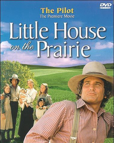 Little House on the Prairie - my favorite tv show as a kid...