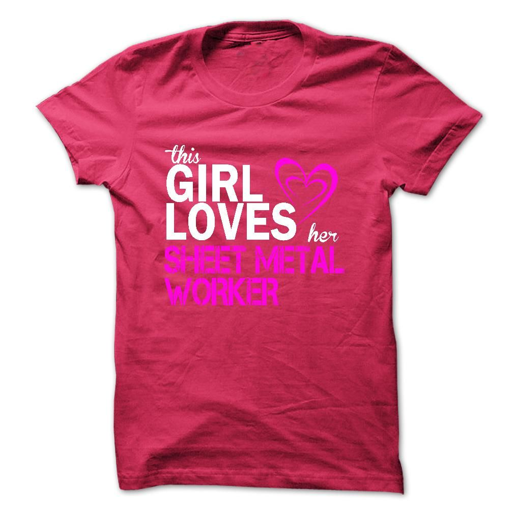 This girl loves her SHEET METAL WORKER T-Shirts, Hoodies. ADD TO CART ==► Funny Tee Shirts