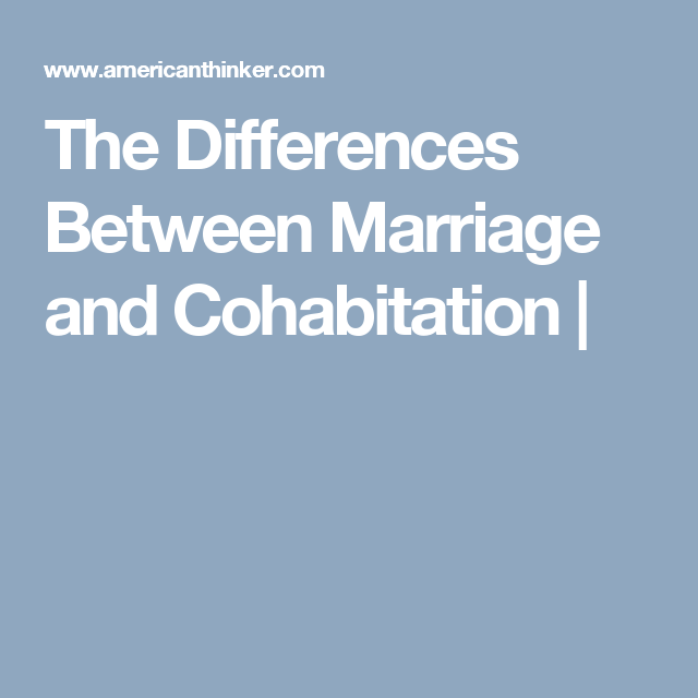 Cohabitation Between Marriage Is And Difference The What Main