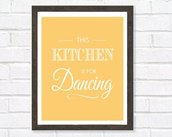 This Kitchen is For Dancing, Kitchen Art, Art for Kitchen, Home ...