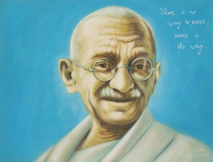 """""""There is no way to peace; peace is the way!"""" Gandhi"""