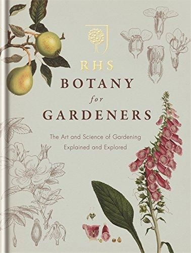 RHS Botany for Gardeners: The Art and Science of Gardening ...
