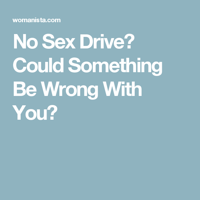 Change of life and sex drive