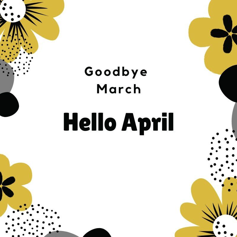 Goodbye March Hello April Images, Quotes, Video | Calendar ...