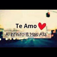 T Amo Al Infinito Y Mas Alla Feliz Dia Mi Amor Te Amo Mi Amor Frases De Te Amo