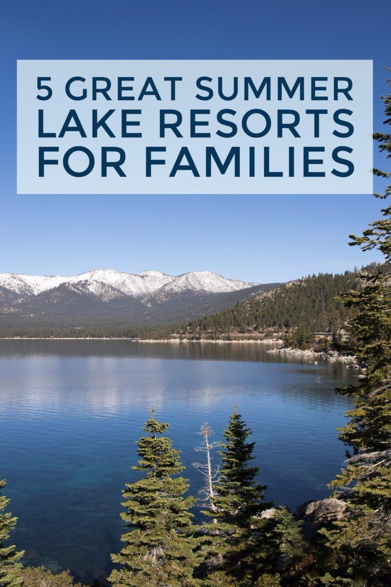 5 Great Summer Lake Resorts For Families