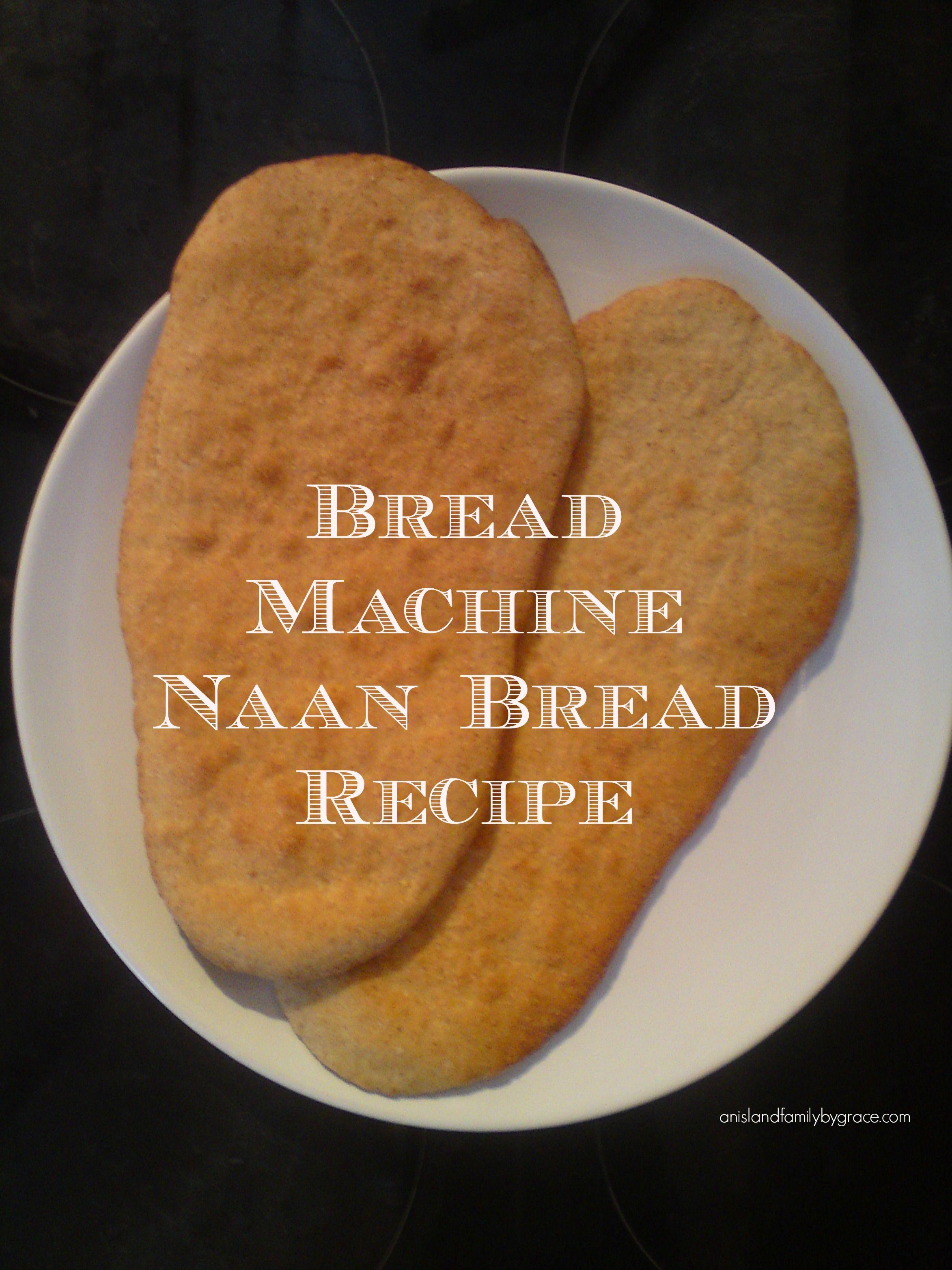 Bread Machine Naan Bread Recipe | Recipes with naan bread ...