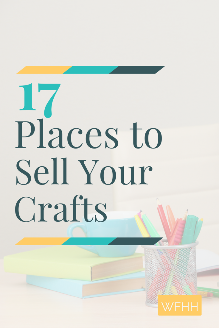 17 Places to Sell Your Crafts | Opportunity, Craft and Business