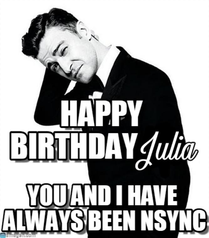 Yes Yes We Have Celebrations Happy Birthday Meme Happy Birthday Julia Justin Timberlake