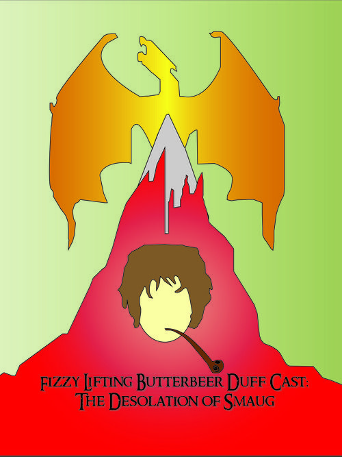 Fizzy Lifting ButterBeer Duff cast , the podcast that drinks fiction like it was water. You are desolated! The Hobbit: Desolation of Smaug episode