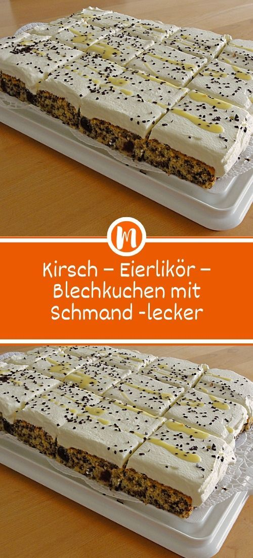 Kirsch – Eierlikör – Blechkuchen mit Schmand -lecker  – Einfach Lecker