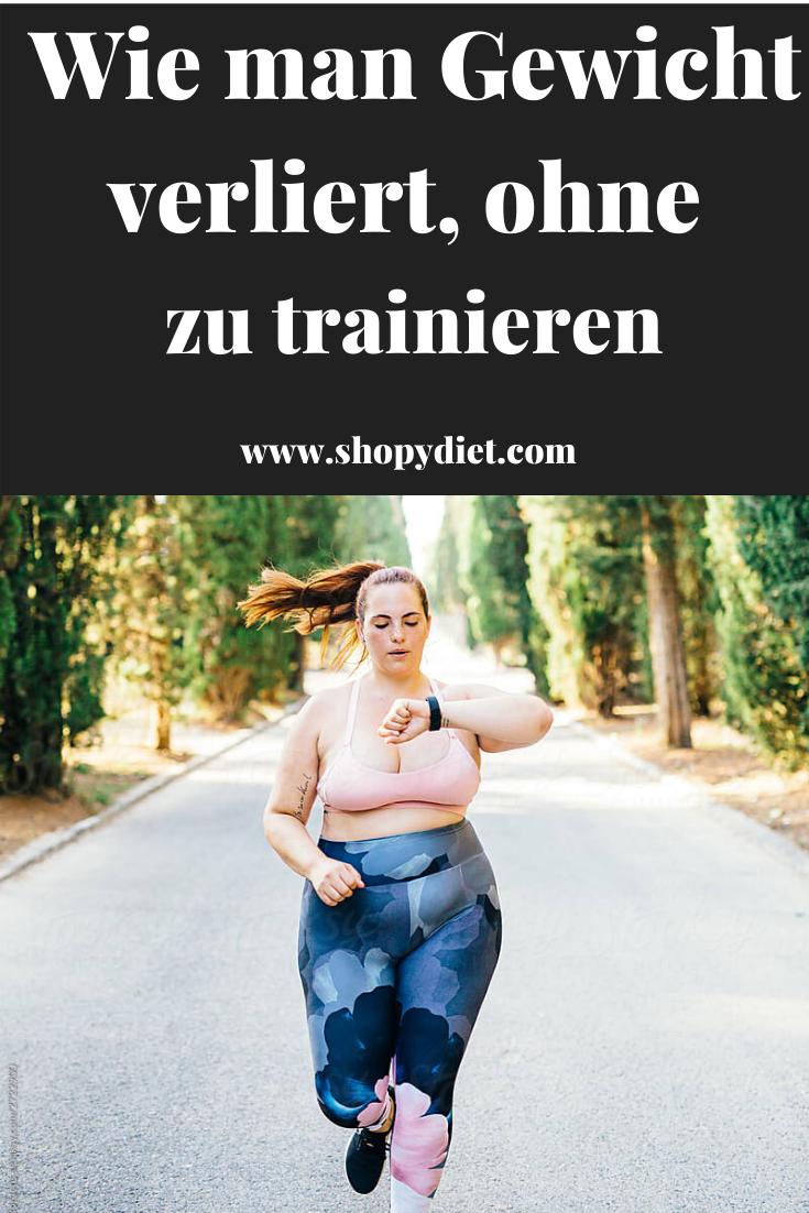 Wie man Gewicht verliert, ohne zu laufen oder