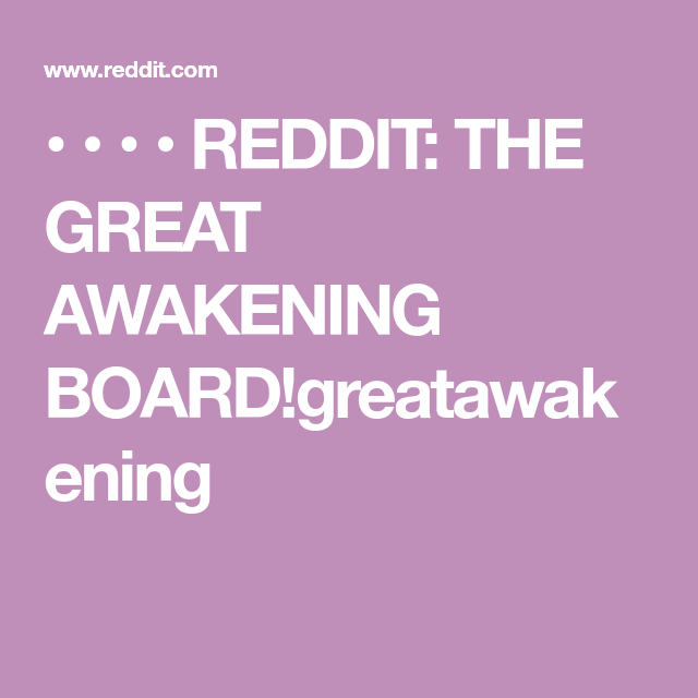 REDDIT: THE GREAT AWAKENING BOARD!greatawakening | 'Forbidden