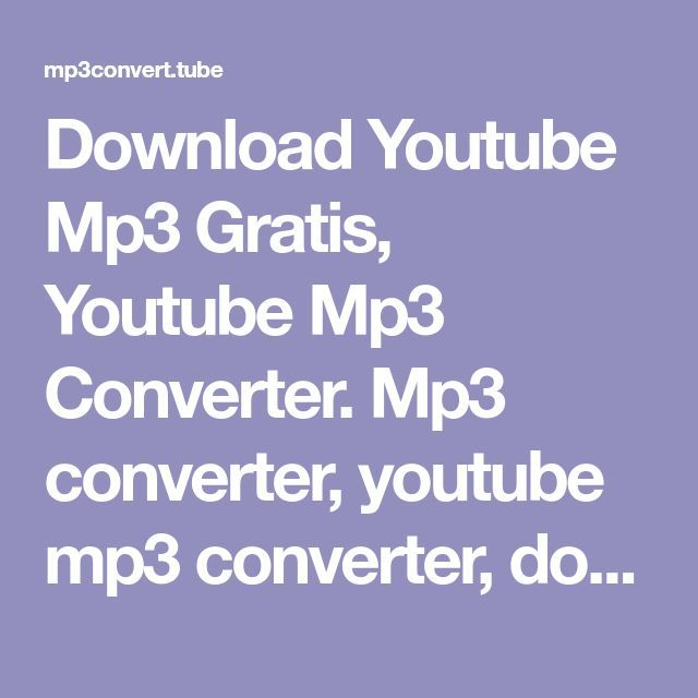 Download Youtube Mp3 Gratis Youtube Mp3 Converter Mp3 Converter Youtube Mp3 C Mp3 Download Video To Mp3 Converter Youtube Music Converter Music Converter