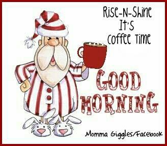 Good Morning Good Morning Coffee Holiday Coffee Happy Coffee