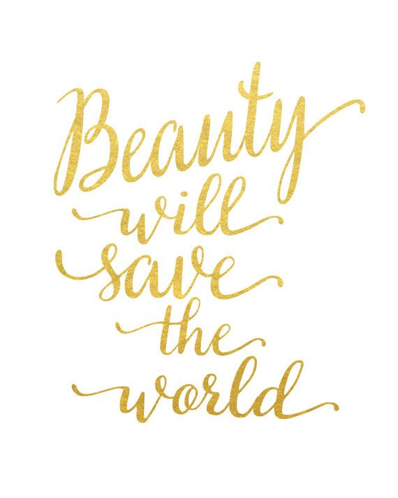 Beauty Will Save The World Gold Foil Quote By Madkittymedia Gold