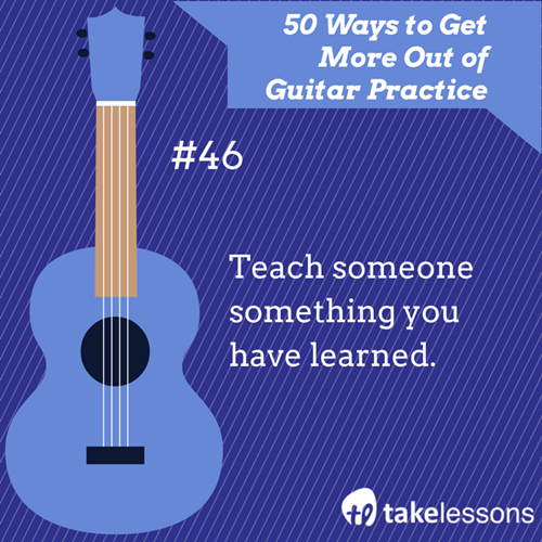 Guitar Practice Tip 46: Teach someone something you have learned ...
