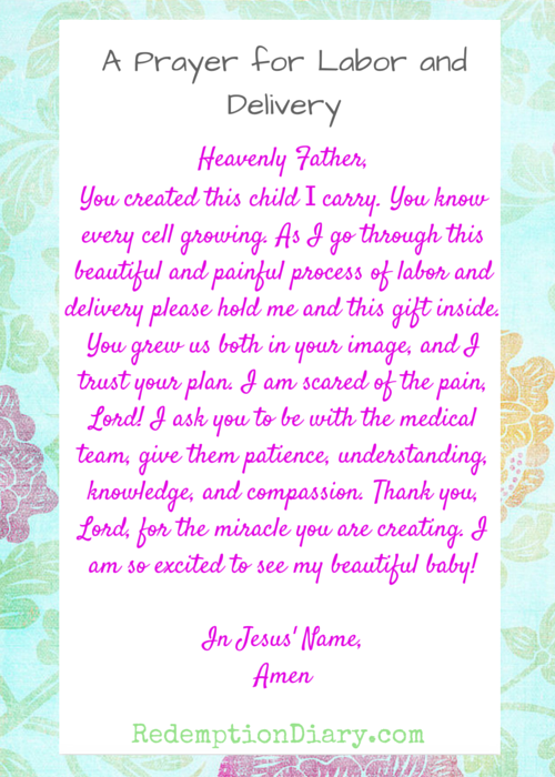 A prayer for Labor and delivery because it's a beautiful and painful process ordained by the one who created you and your baby.