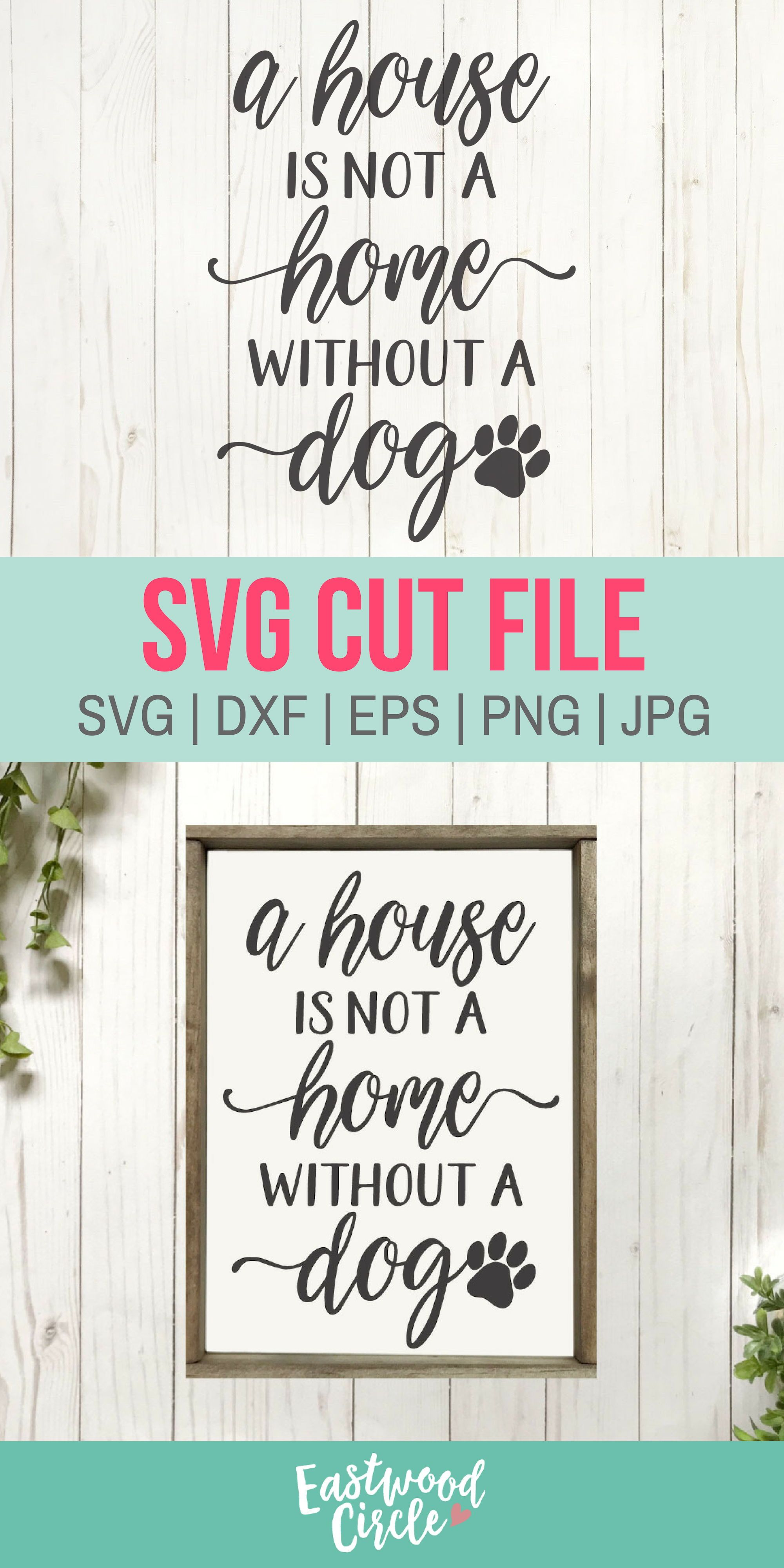 A House Is Not a Home Without a Dog svg Dog svg Dog Sign