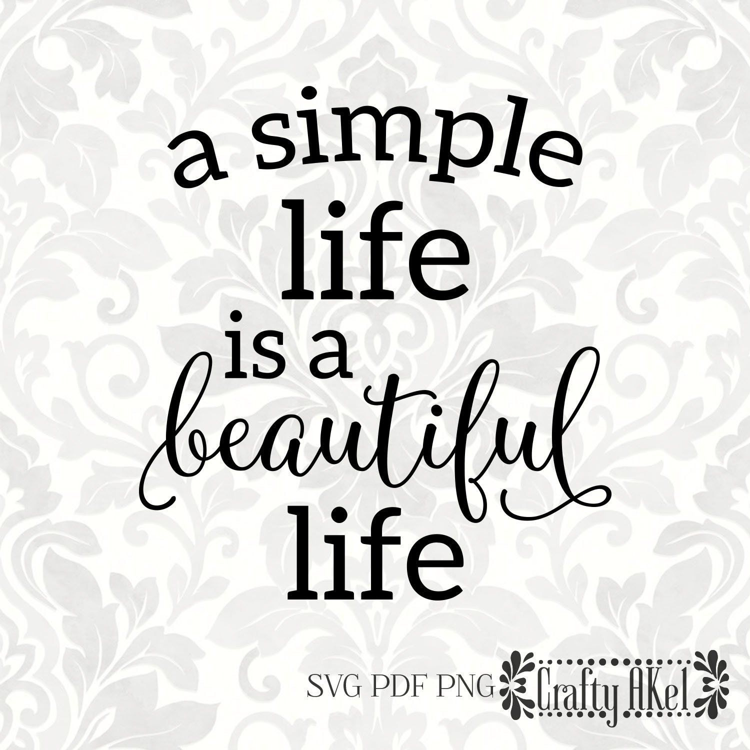 A Simple Life Is A Beautiful Life Life Is Beautiful Etsy Life Is Beautiful Simple Life Life