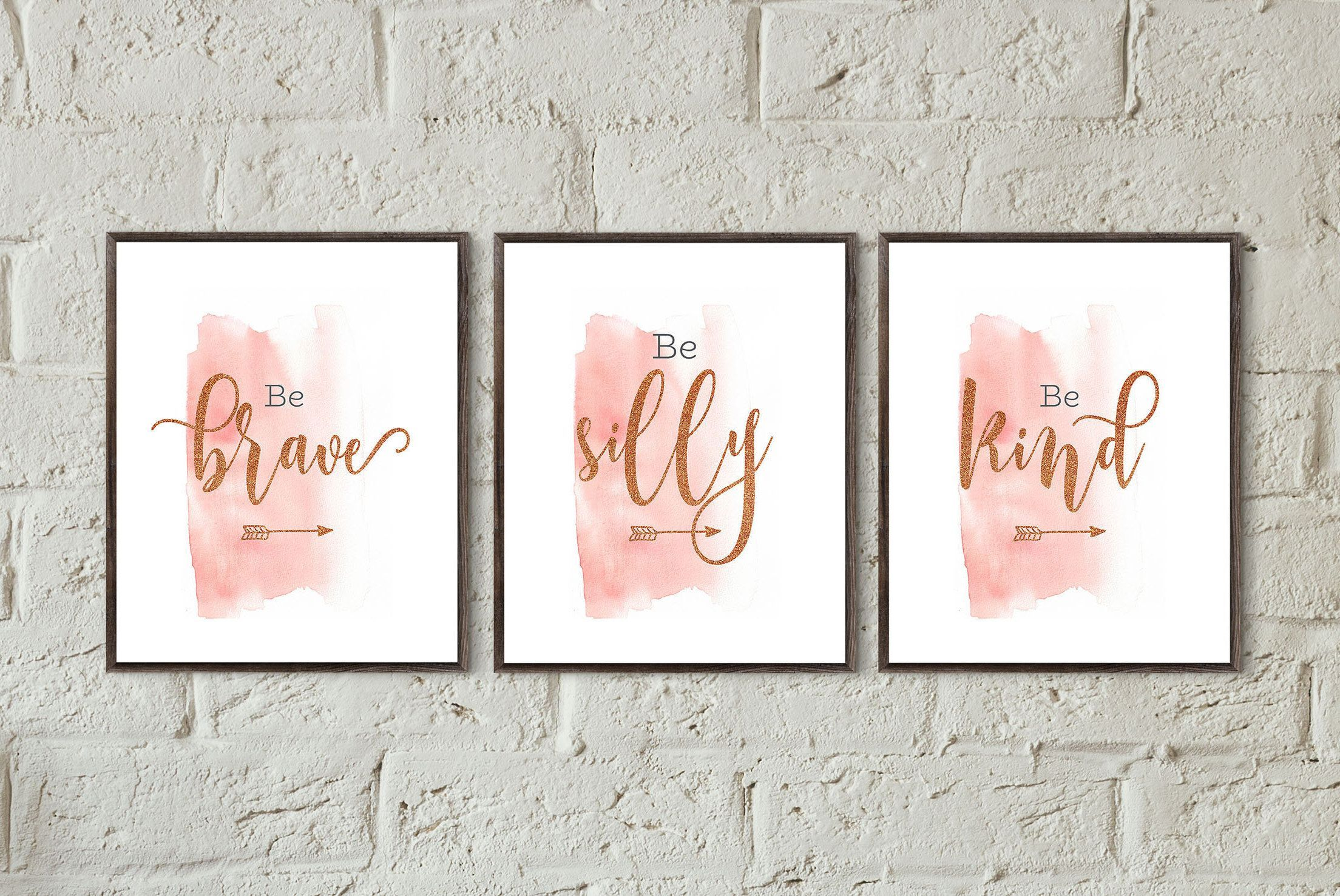 Be brave be silly be kind teen bedroom decor pink rose gold wall art