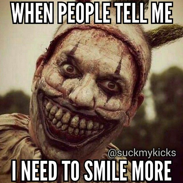 I hate clowns but this is how I feel when people say that.