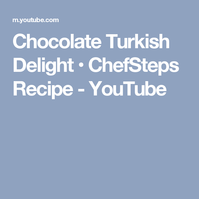 Chocolate turkish delight chefsteps recipe youtube backing chocolate turkish delight chefsteps recipe youtube forumfinder Choice Image